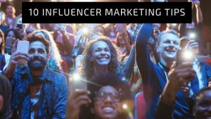 Influencer Marketing Tips for Small Business Owners 2020