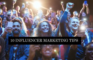 Top 10 Influencer Marketing Tips for Small Business Owners