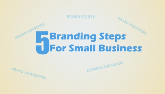 5 Simple Steps For Small Business Branding