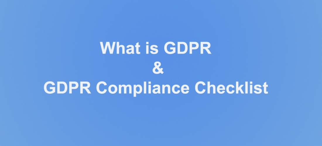 What is GDPR & GDPR Compliance Checklist