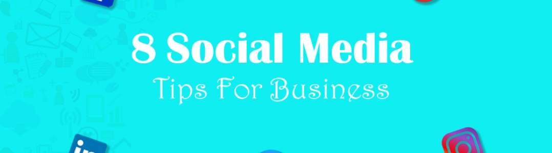 8 Social Media Tips For Business (SME)