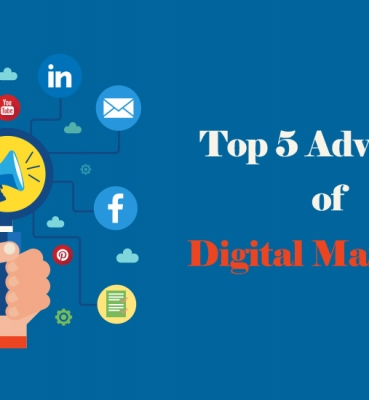 Top 5 Advantages of Digital Marketing