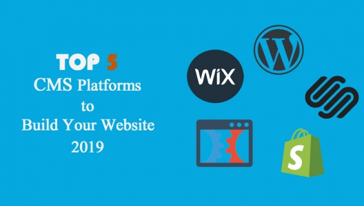 Top 5 CMS Platforms to Build Your Website – 2019